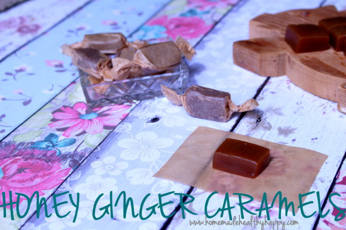 Honey Ginger Caramels on Homemade, Healthy, Happy