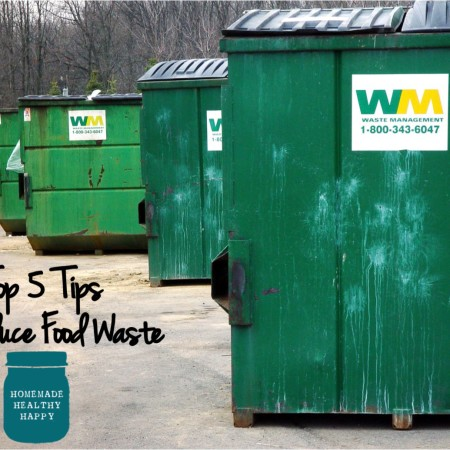 Top 5 Tips to Reduce Food Waste on Homemade, Healthy, Happy